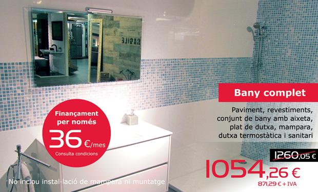 Oferta de finançament de bany complet. Paviment, revestiments, conjunt de bany amb aixeta, plat de dutxa, mampara, dutxa termostàtica i sanitari
